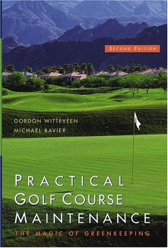 Practical Golf Course Maintenance: The Magic of Greenkeeping, Second Edition