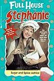 Sugar and Spice Advice (Full House: Stephanie)