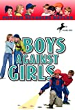 Boys Against Girls (Boy/Girl Battle Book 3)