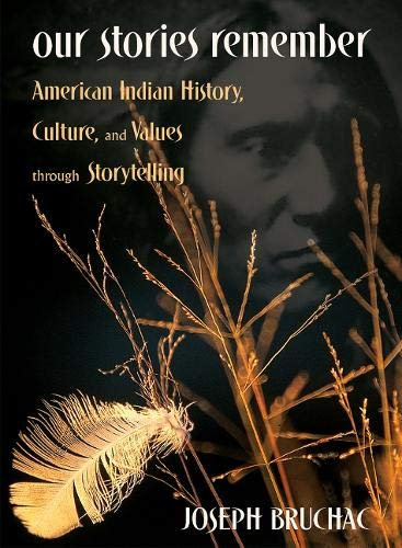 Our Stories Remember: American Indian History, Culture,...