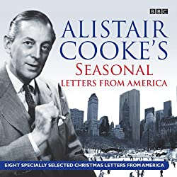Alistair Cooke's Seasonal Letters from America