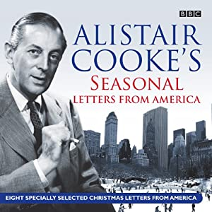 Alistair Cooke's Seasonal Letters from America Radio/TV Program