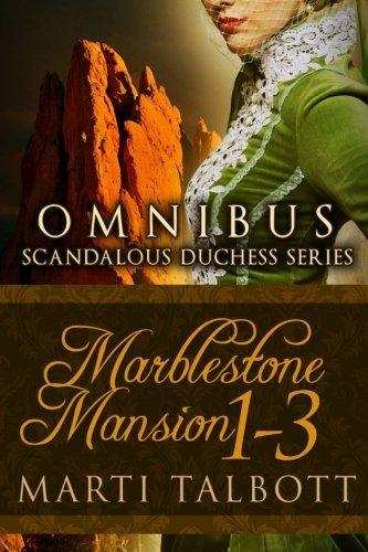 Download Marblestone Mansion, (Omnibus Books 1 - 3): (Scandalous Duchess Series) ebook