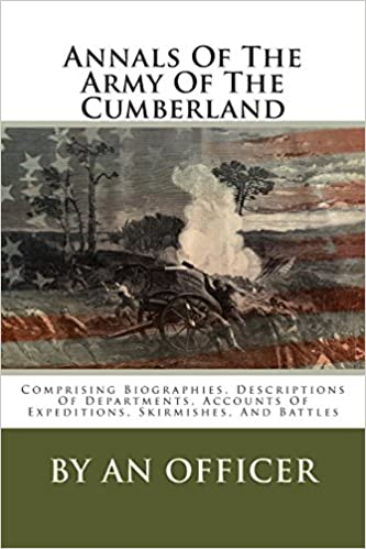 Book Annals Of The Army Of The Cumberland: Comprising Biographies, Descriptions Of Departments, Accounts Of Expeditions, Skirmishes, And Battles