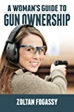 A Woman's Guide to Gun Ownership