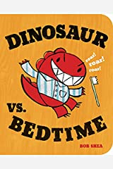 Dinosaur vs. Bedtime (A Dinosaur vs. Book, 1) Board book
