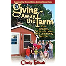 Giving Away the Farm: How Kindness, Critters and Yarn Knit a Community Together