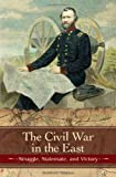 The Civil War in the East, Brooks D. Simpson, 027599161X