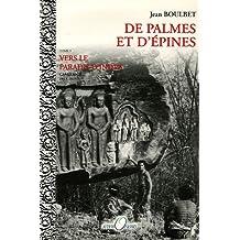 DE PALMES ET D'EPINES TOME 2 VERS LE PARADIS D'INDRA