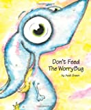 Don't Feed the WorryBug, Andi Green, 0979286042