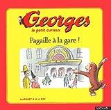 Georges le petit curieux, tome 5 : Pagaille à la gare