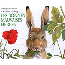 BONNES MAUVAISES HERBES (LES)