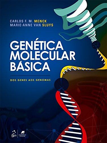 Genética Molecular Básica. Dos Genes aos Genomas