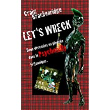 Let's Wreck: Deux décennies en plongée dans le Psychobilly britannique. (French Edition)
