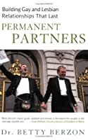 Permanent Partners: Building Gay & Lesbian Relationships That Last