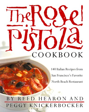 the-rose-pistola-cookbook-140-italian-recipes-from-san-franciscos-favorite-north-beach-restaurant