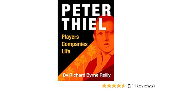 Amazon peter thiel players companies life the unauthorized amazon peter thiel players companies life the unauthorized microbiography of technologys greatest entrepreneur ebook richard byrne reilly malvernweather Image collections