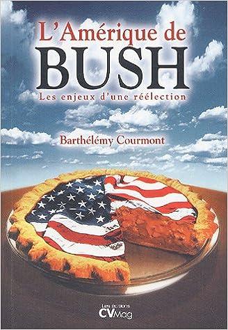 Lire en ligne L'Amérique de Bush : Les enjeux d'une réélection epub, pdf