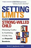 img - for Setting Limits with Your Strong-Willed Child : Eliminating Conflict by Establishing Clear, Firm, and Respectful Boundaries by Mackenzie, Robert J.(January 1, 2001) Paperback book / textbook / text book