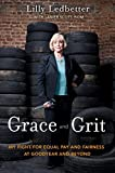 img - for Grace and Grit: My Fight for Equal Pay and Fairness at Goodyear and Beyond by Lilly Ledbetter Lanier Scott Isom (2012-02-28) Hardcover book / textbook / text book