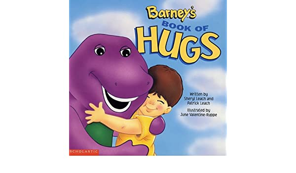 Barney's Book of Hugs: Sheryl Leach, Patrick Leach, June