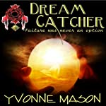 Dream Catcher | Yvonne Mason