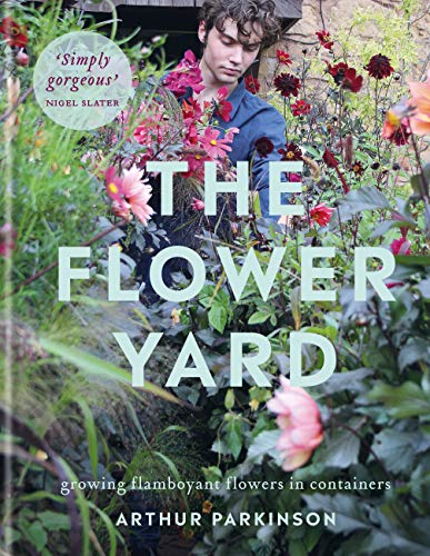 Book Cover: The Flower Yard: Growing Flamboyant Flowers in Containers