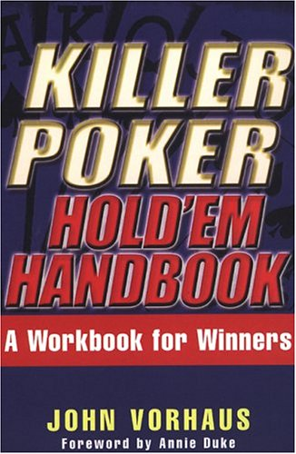 Killer Poker Hold'em Handbook: A Workbook for (Annie Duke Poker)