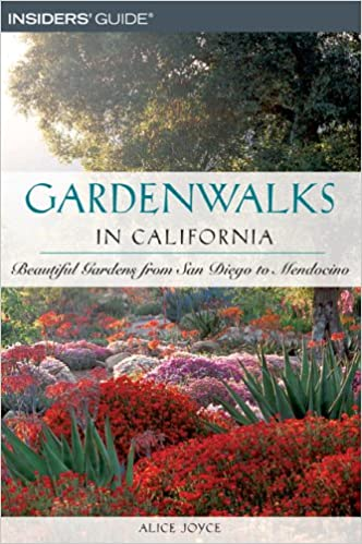 Gardenwalks In California: Beautiful Gardens From San Diego To Mendocino  (Gardenwalks Series): Alice Joyce: 9780762736669: Amazon.com: Books