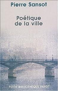Poétique de la ville par Pierre Sansot