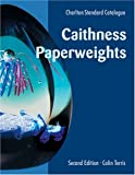 Caithness Paperweights: A Charlton Standard Catalogue, Second Edition