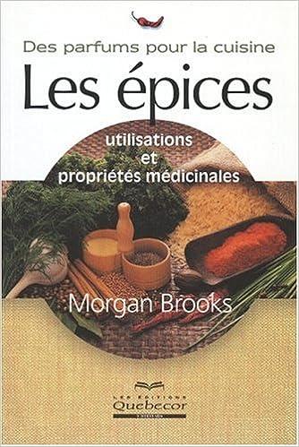 Téléchargez des ebooks pour ipod Les épices : Utilisations et propriétés médicinales PDF DJVU FB2