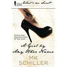 A Girl By Any Other Name by MK Schiller (2014-01-10)