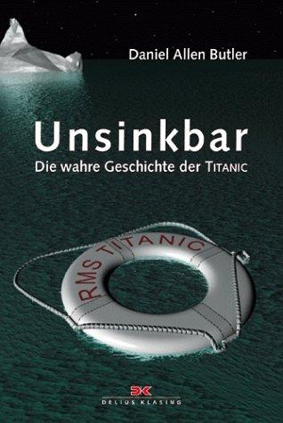 Unsinkbar. Die wahre Geschichte der Titanic.