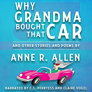 Why Grandma Bought That Car... and Other Stories and Poems Audiobook