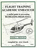 Flight Training Academic Enhancer, D. W. Creech, 0898260728