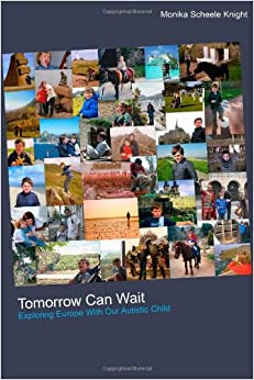 Book Tomorrow Can Wait: Exploring Europe with Our Autistic Child