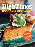 Product review for The Official High Times Cannabis Cookbook: More Than 50 Irresistible Recipes That Will Get You High