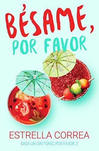 BÉSAME, POR FAVOR (UN GIN-TONIC, POR FAVOR nº 2) por Estrella Correa,Nina Minina