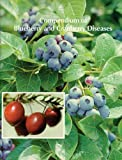 Compendium of Blueberry and Cranberry Diseases, Frank L. Caruso, 0890541736