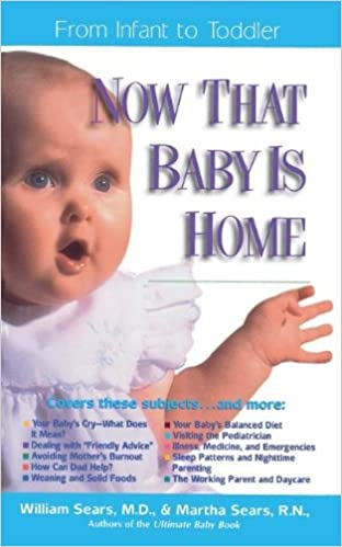 Now That Baby is Home (Sears Parenting Library)