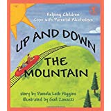 Up and Down the Mountain: Helping Children Cope with Parental Alcoholism