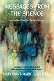 """The Messages from the Silence began to come.   They came on the dawns. They came.   They came as inspirations and catalysts to others  to find """"direct knowing"""" from within.   In this Silence, does dwell an ecstasy, a rapture.   Perhaps this S..."""