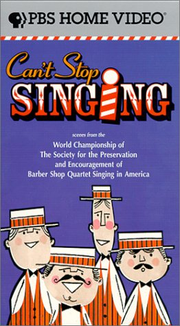 (Can't Stop Singing - Scenes from the World Championship of The Society for the Preservation of Barber Shop Quartet Singing in America (PBS HOME VIDEO) [VHS])
