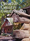 Creative Country Construction, Robert Inwood and Christian Bruyere, 0806971150