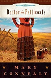 Doctor in Petticoats (Sophie's Daughters) by Connealy, Mary (2010) Paperback
