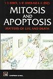 Mitosis and Apoptosis, I. D. Bowen and S. M. Bowen, 0412710706