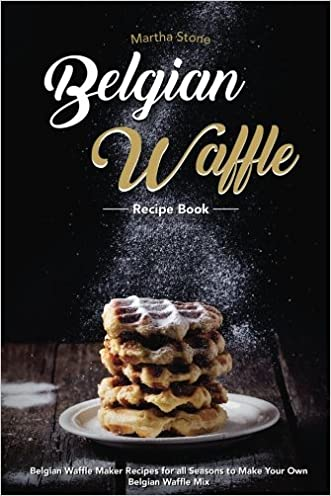 belgian waffle recipe book belgian waffle maker recipes for all