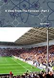 Book Cover for A View from the Terraces - Part Two- 1998-99 to 2014-15