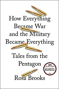 How Everything Became War and the Military Became Everything: Tales from the Pentagon by Simon & Schuster